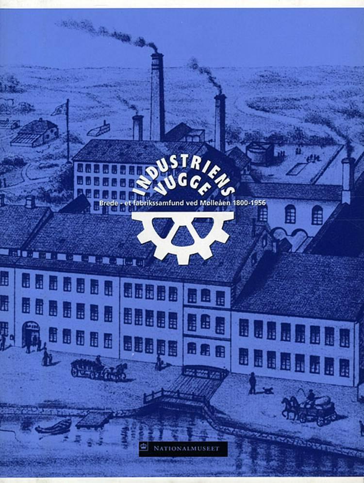 Industriens vugge af Ingeborg Cock-Clausen, Niels Jul Nielsen og Lykke Lafarque Pedersen