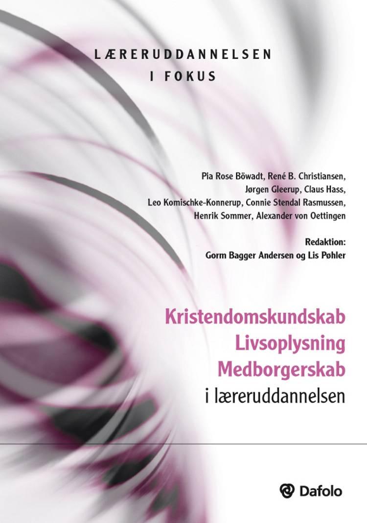 Kristendomskundskab, livsoplysning, medborgerskab i læreruddannelsen af Jørgen Gleerup, Henrik sommer og Rene B. Christensen m.fl.