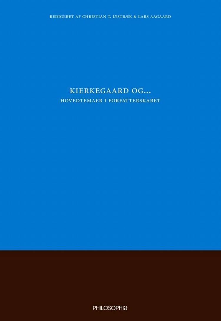 Kierkegaard og.. af H. C. Wind, Anders Moe Rasmussen og Christian T. Lystbæk m.fl.