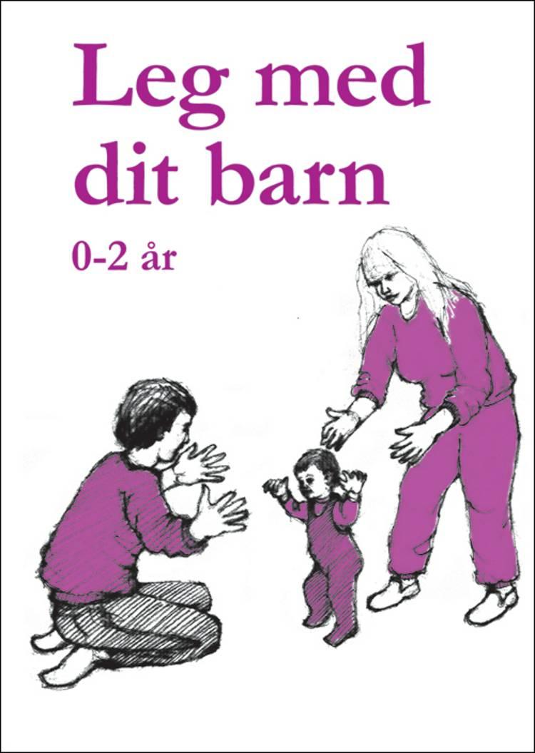Leg med dit barn 0-2 år af Helle Rasmussen og Lene Berthelsen
