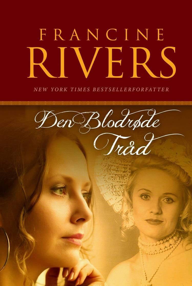 Den blodrøde tråd af Francine Rivers