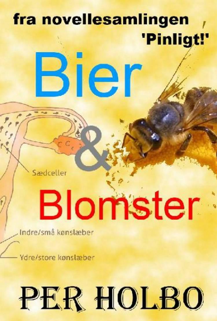 Bier & blomster af Per Holbo