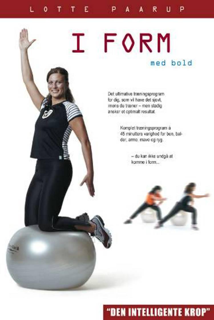 I form med bold af Lotte Paarup