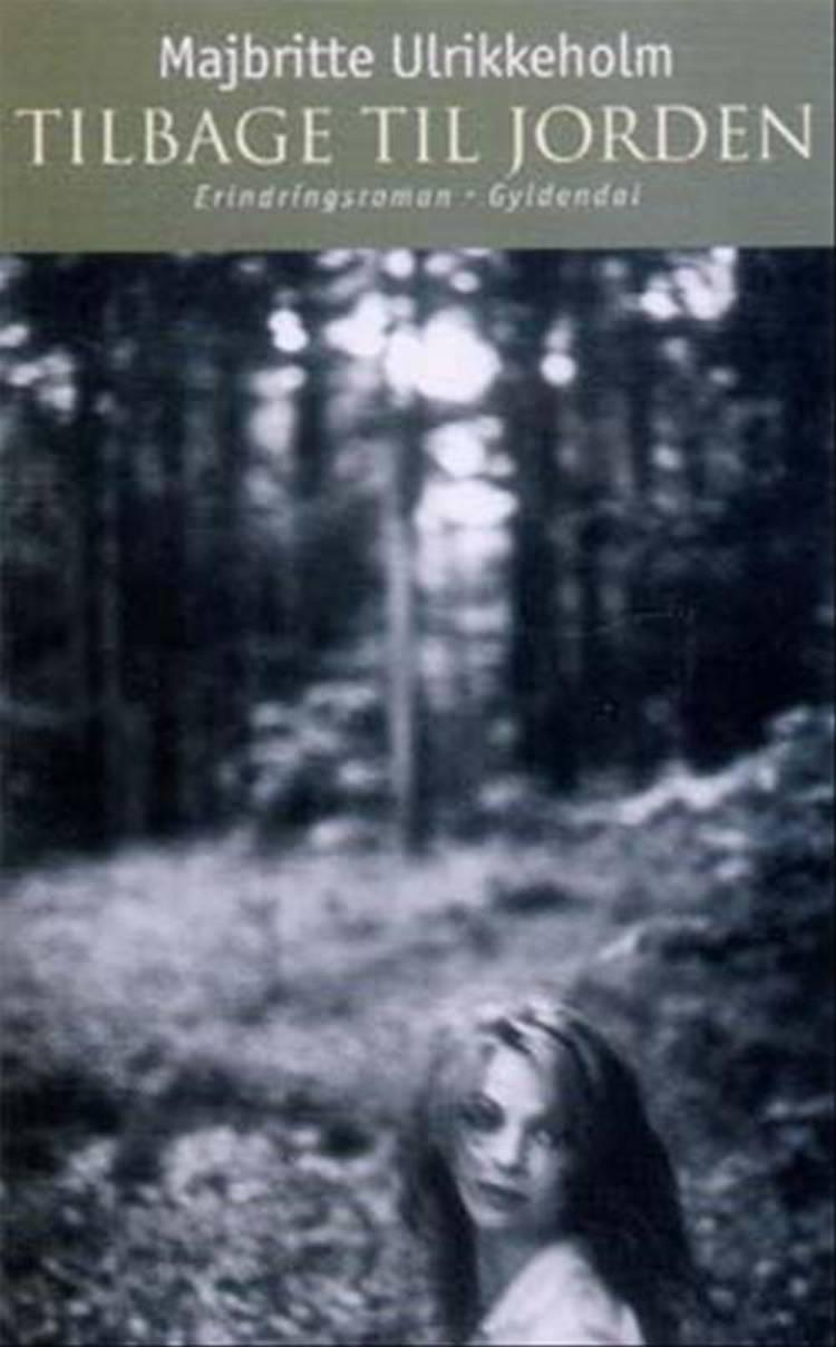 Tilbage til jorden, erindr.roman af Majbritte Ulrikkeholm