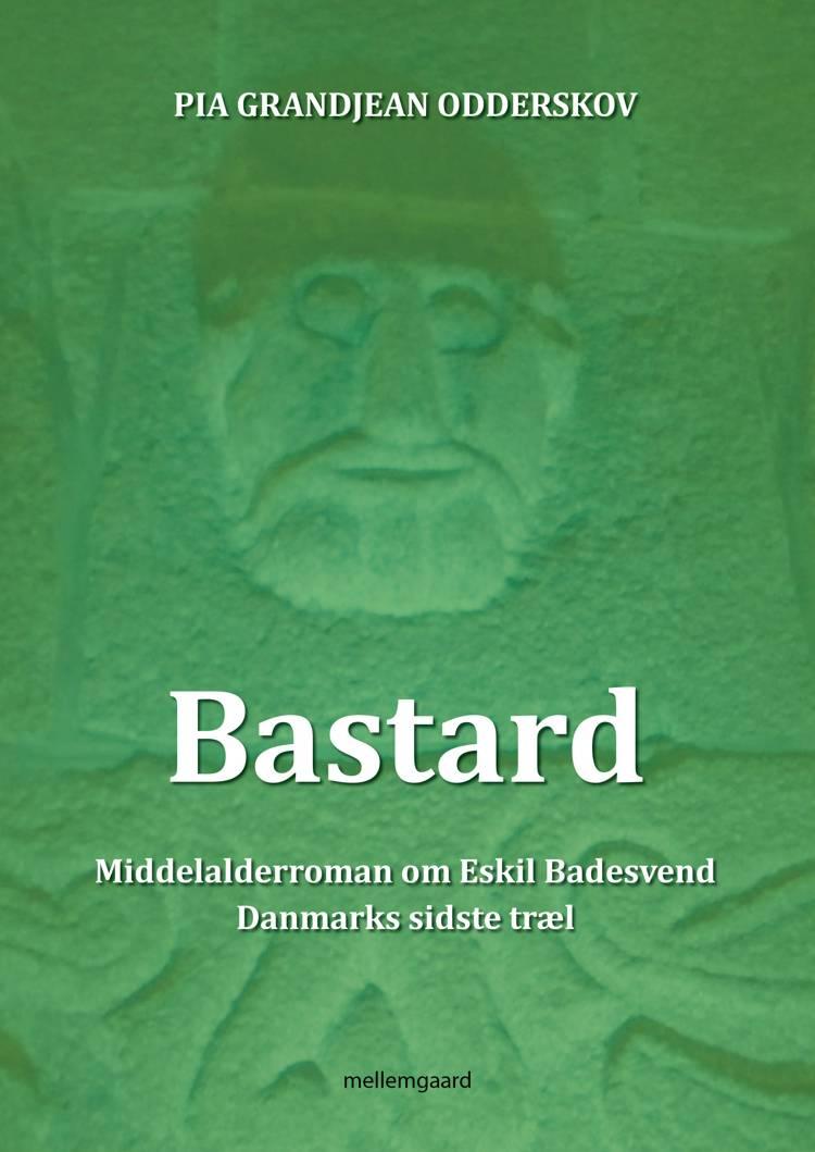 Bastard af Pia Grandjean Odderskov