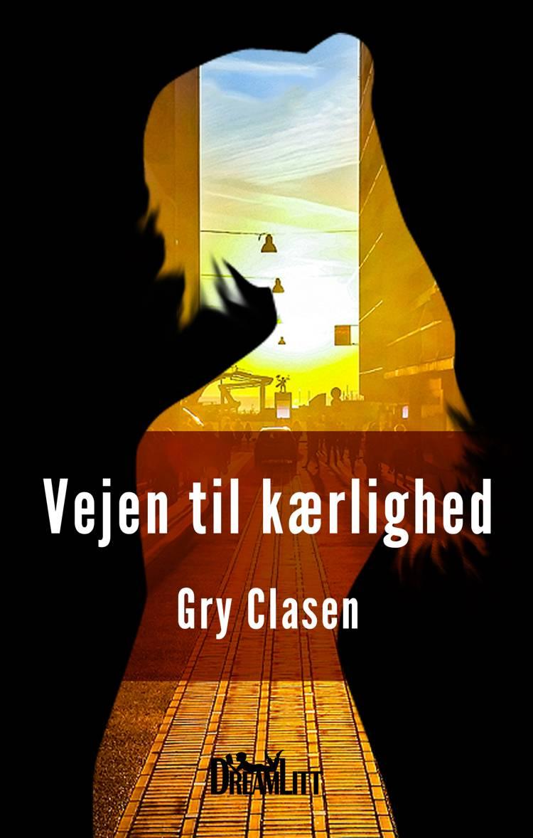 Vejen til kærlighed af Gry Clasen
