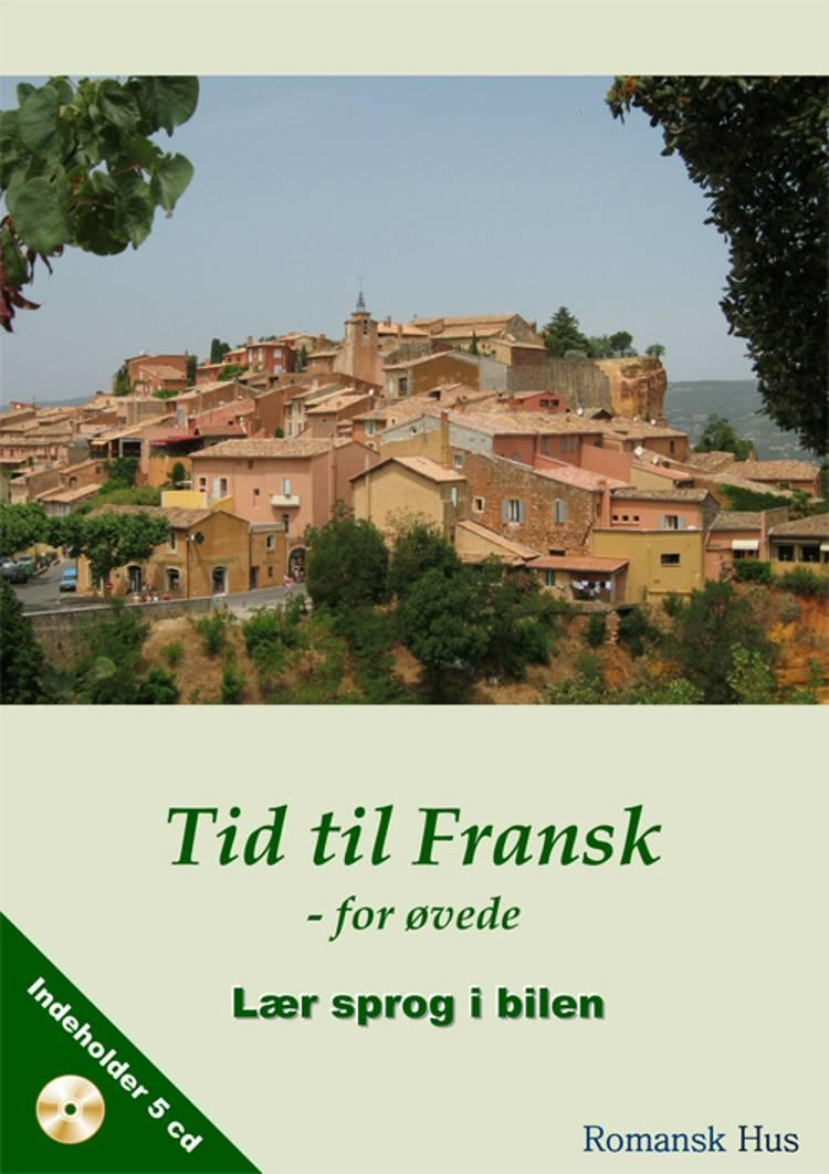 Tid til Fransk - for øvede af Trine Haberland Opstrup