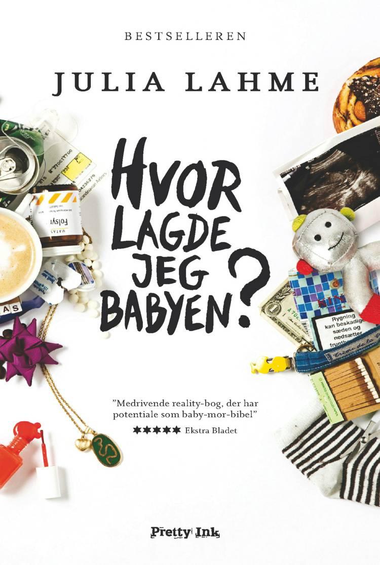 Hvor lagde jeg babyen? af Julia Lahme