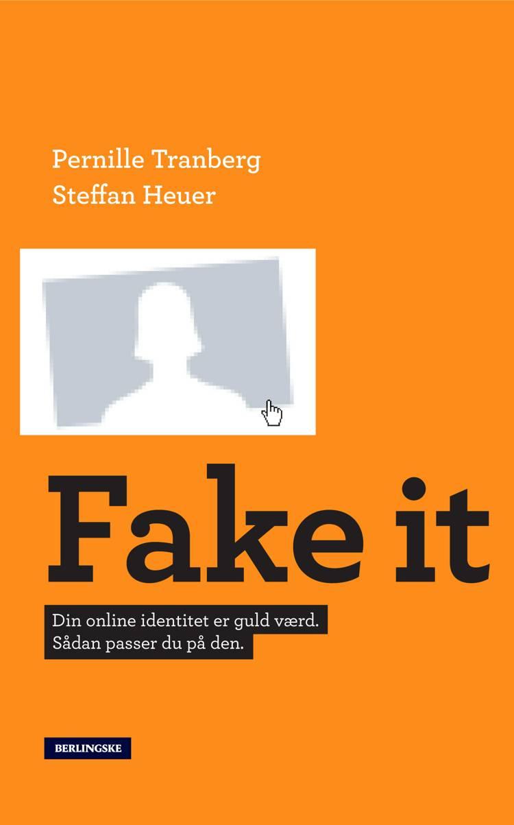 Fake it af Pernille Tranberg og Steffan Heuer