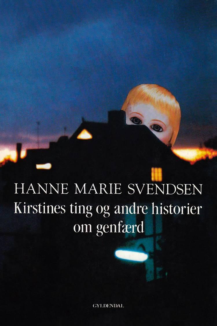 Kirstines ting og andre historier om genfærd af Hanne Marie Svendsen