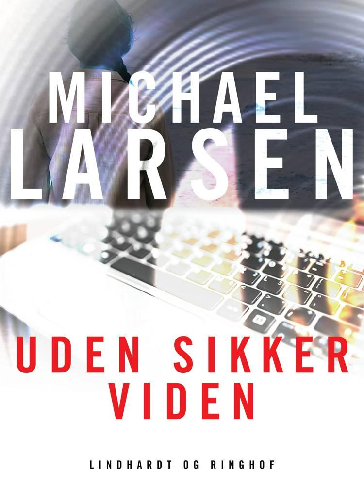 Uden sikker viden af Michael Larsen