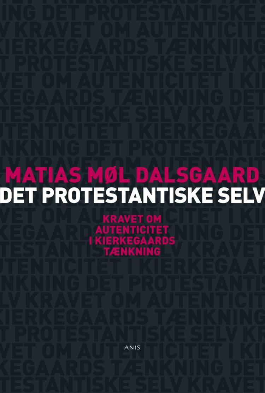Det protestantiske selv af Matias Møl Dalsgaard