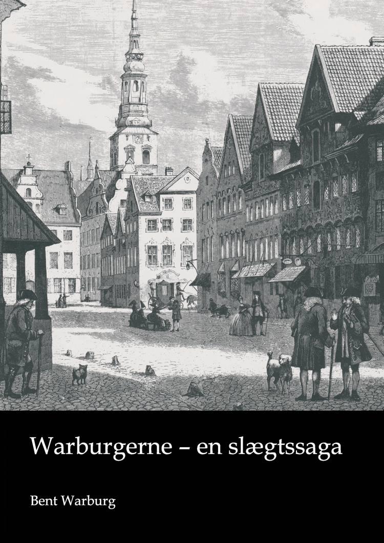 Warburgerne - en slægtssaga af Bent Warburg