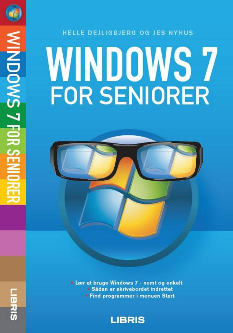 Windows 7 for seniorer af Jes Nyhus og Helle Dejligbjerg
