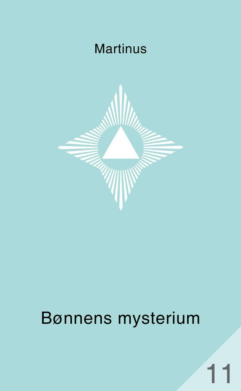 Bønnens mysterium (Småbog 11) af Martinus