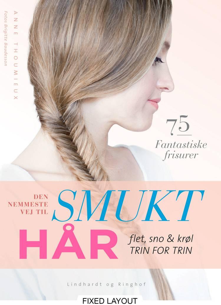 Den nemmeste vej til smukt hår af Anne Thoumieux
