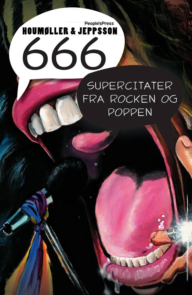 666 supercitater fra rocken og poppen af Anders Houmøller Thomsen og Henrik Jeppsson