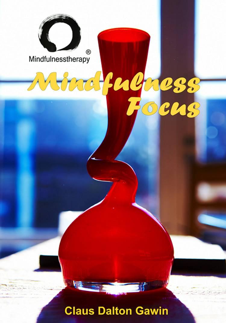 Mindfulness Focus af Claus Dalton Gawin