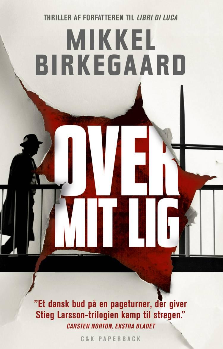 Over mit lig af Mikkel Birkegaard