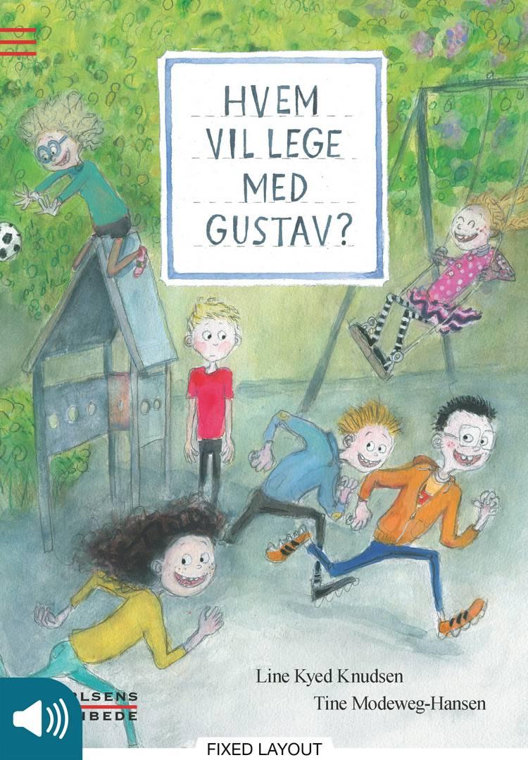 Hvem vil lege med Gustav? af Line Kyed Knudsen