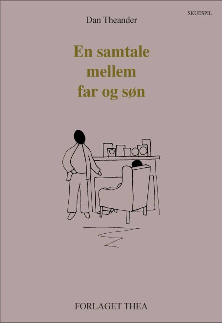En samtale mellem far og søn af Dan Theander