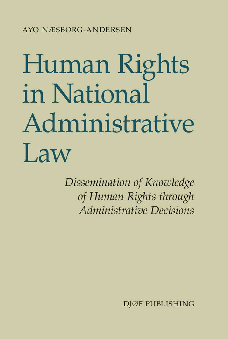 Human rights in national administrative law af Ayo Næsborg-Andersen