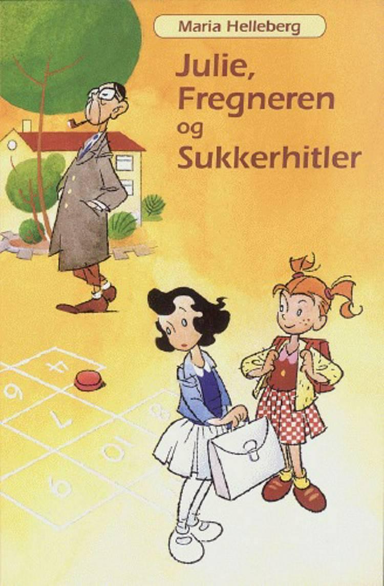Julie, Fregneren og Sukkerhitler af Maria Helleberg