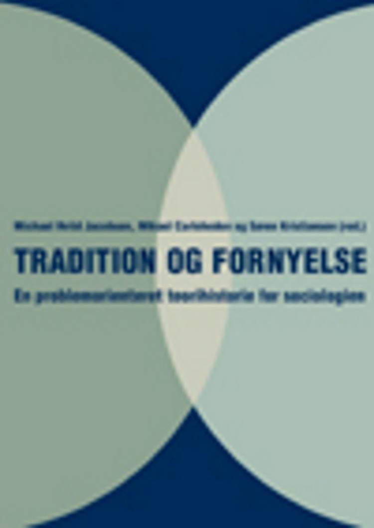 Tradition og fornyelse af Michael Hviid Jacobsen, Søren Kristiansen og Mikael Carleheden