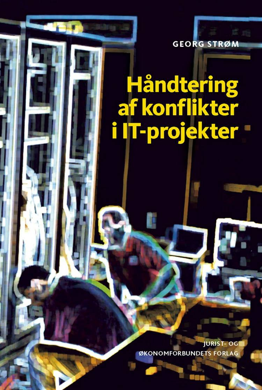 Håndtering af konflikter i IT-projekter af Georg Strøm