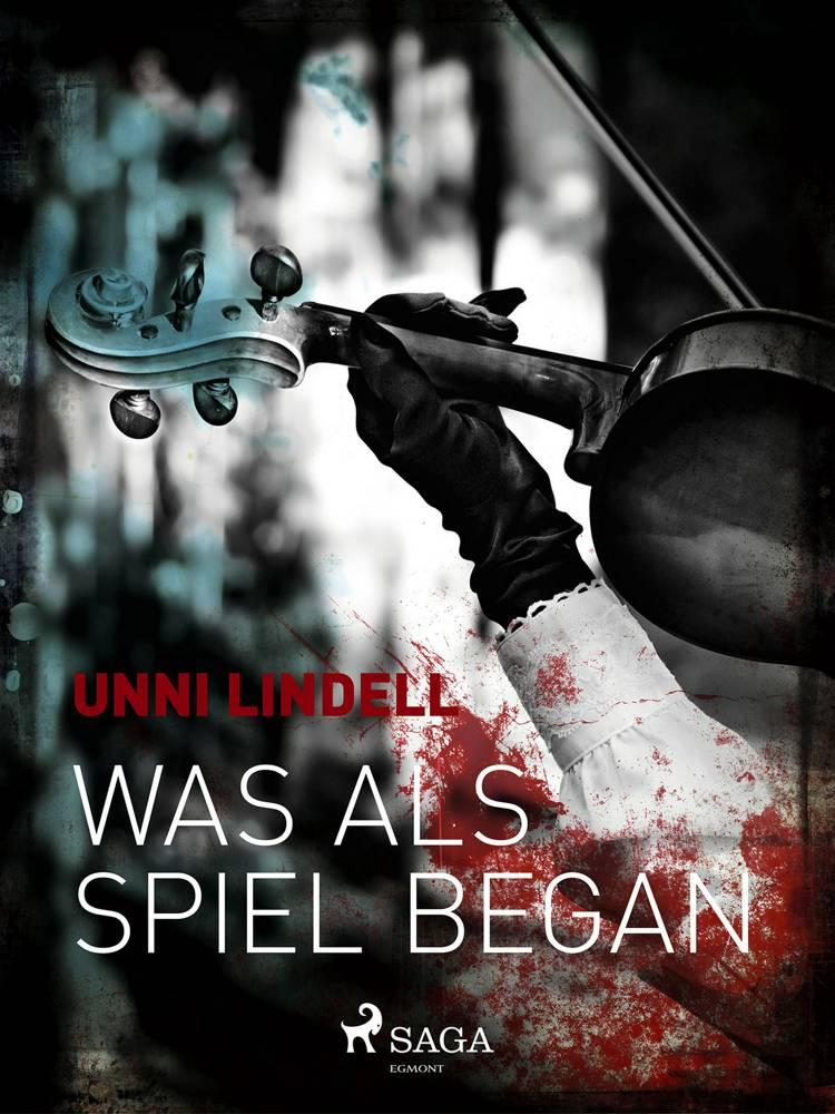 Was als Spiel begann af Unni Lindell