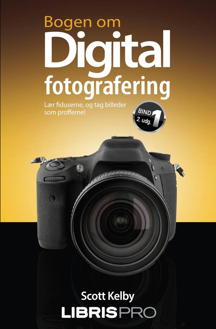 Bogen om digital fotografering, bind 1, 2. udgave af Scott Kelby