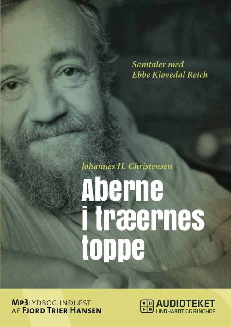 Aberne i træernes toppe - Samtaler med Ebbe Kløvedal Reich af Johannes H. Christensen