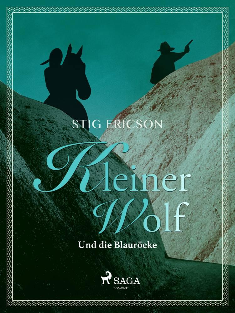 Kleiner Wolf und die Blauröcke af Stig Ericson