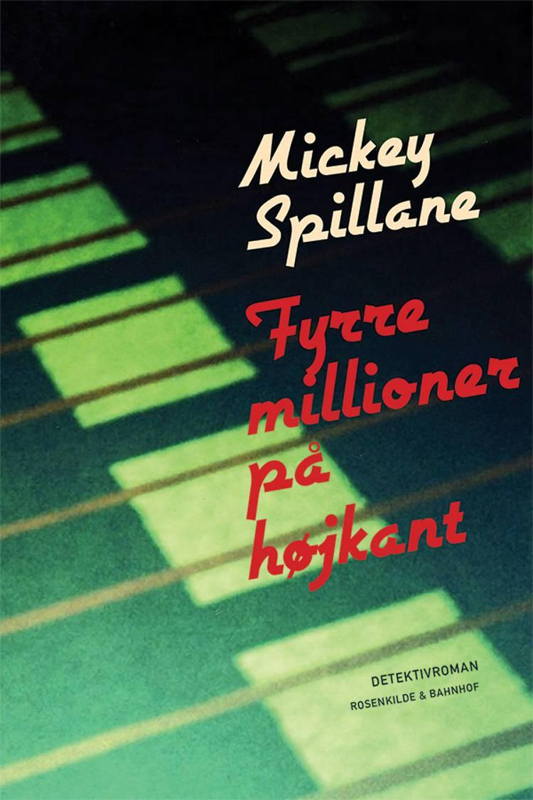 Fyrre millioner på højkant af Mickey Spillane