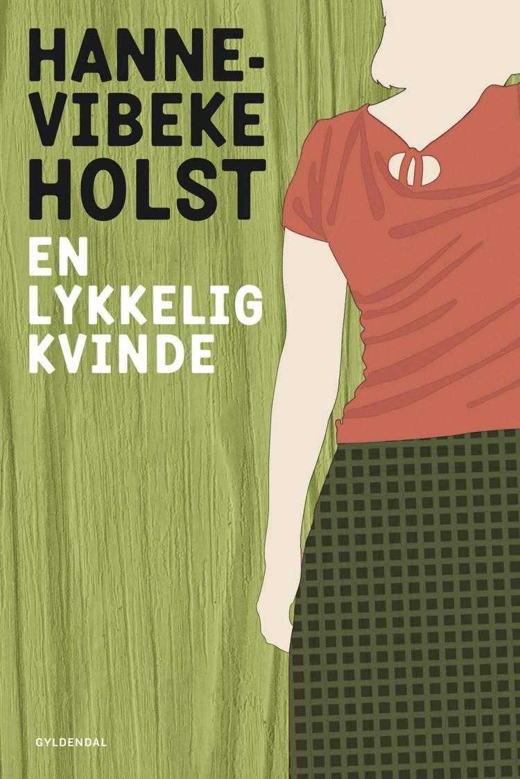 En lykkelig kvinde af Hanne-Vibeke Holst og Holst