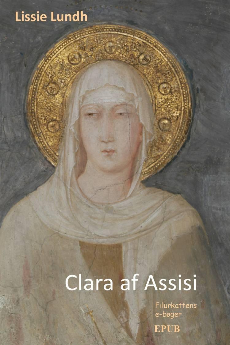 Clara af Assisi af Lissie Lundh