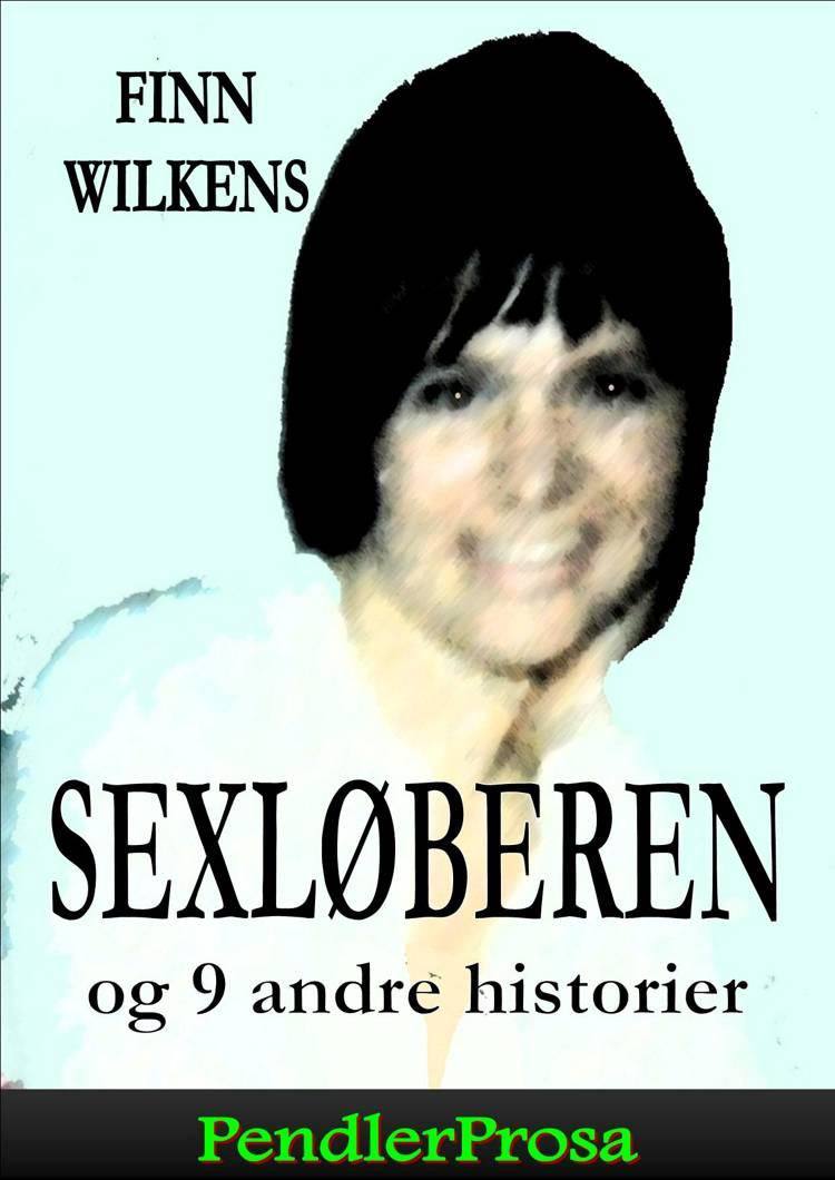 SEXLØBEREN og 9 andre historier af Finn Wilkens