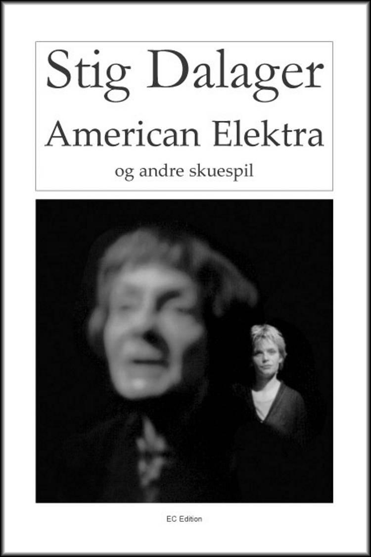 American Elektra og andre skuespil af Stig Dalager