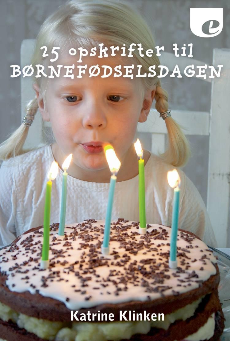25 opskrifter til børnefødselsdagen af Katrine Klinken