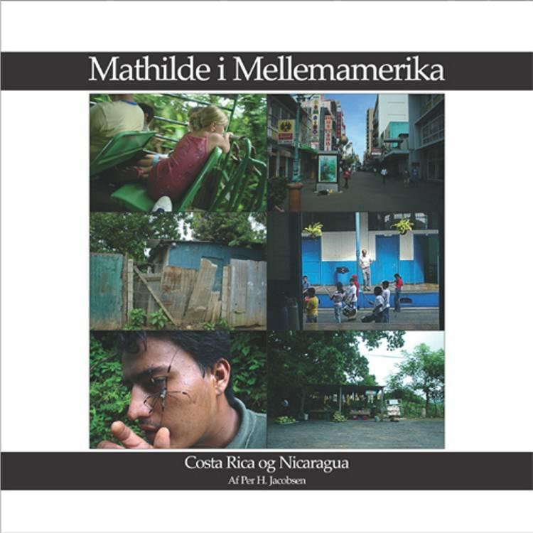 Mathilde i Mellemamerika af Per H. Jacobsen og Per. H. Jacobsen