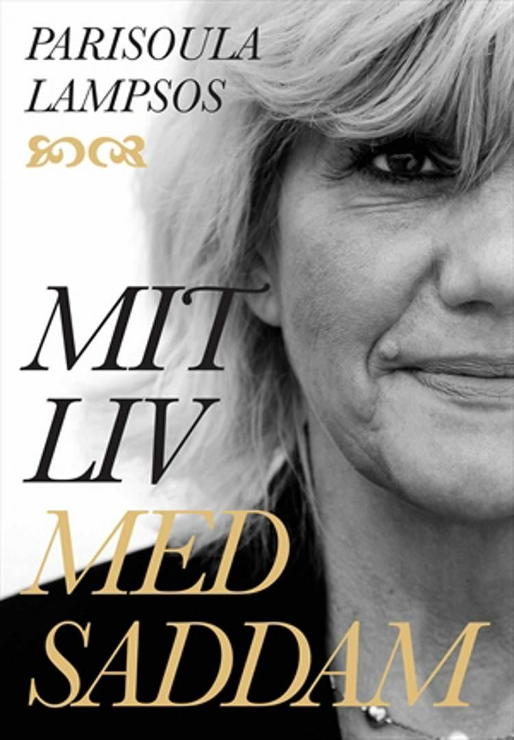Mit liv med Saddam af Lena Katarina Swanberg og Parisoula Lampsos