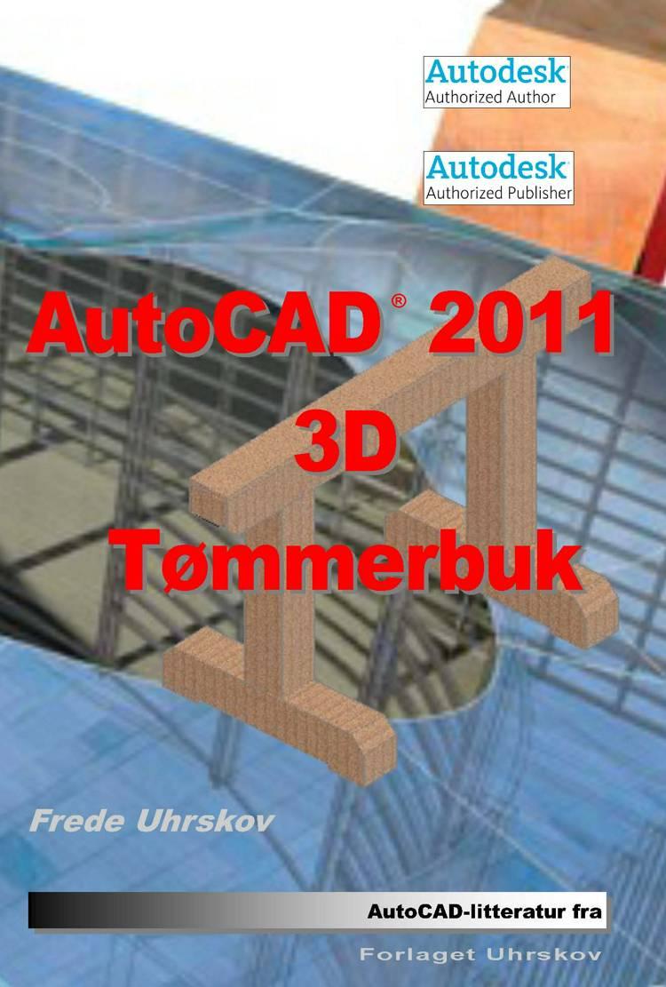 AutoCAD 2011 3D - tømmerbuk af Frede Uhrskov