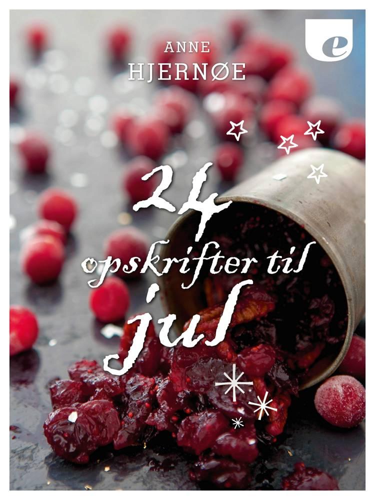 24 opskrifter til jul af Anne Hjernøe