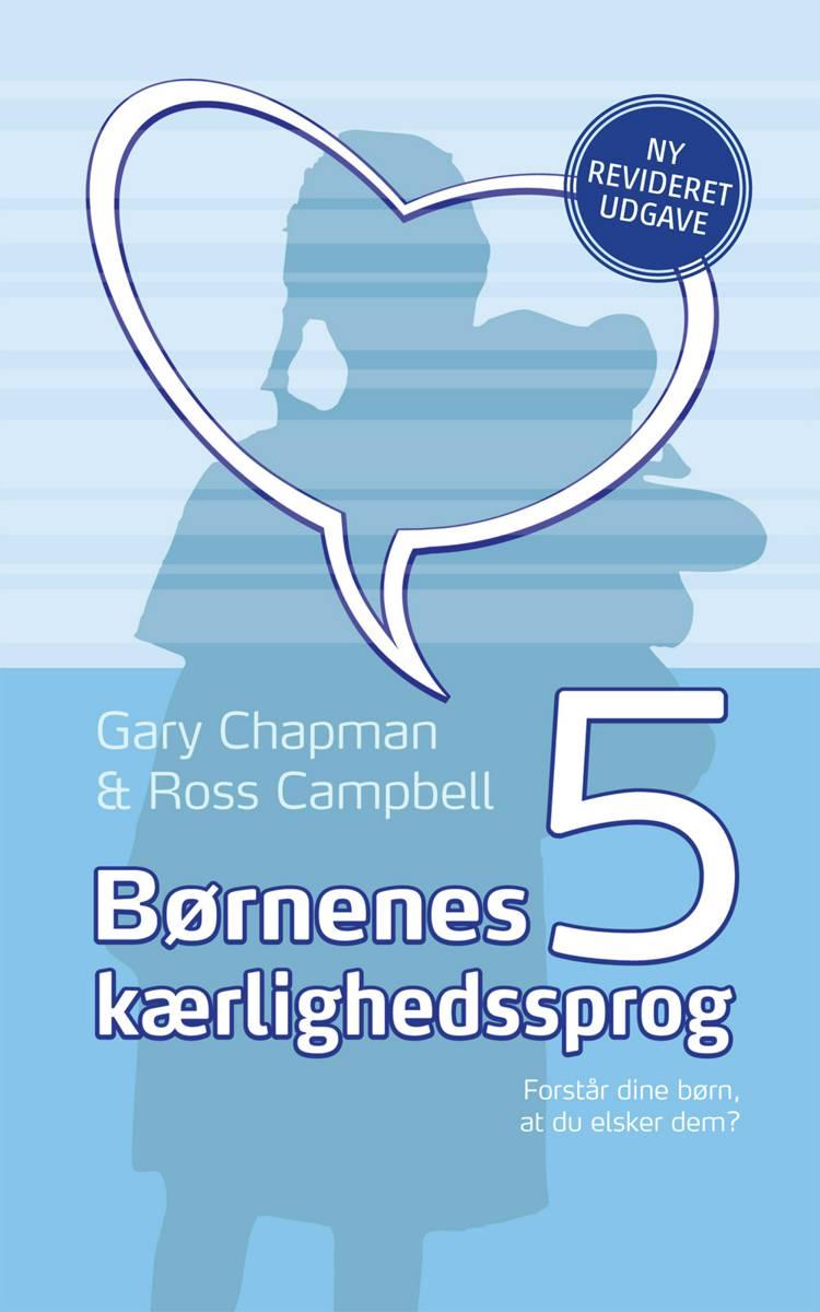 Børnenes 5 kærlighedssprog af Ross Campbell og Gary Chapman