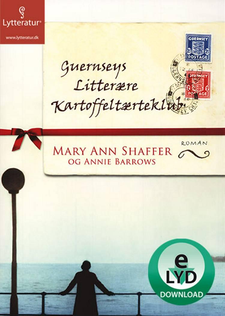Guernseys litterære kartoffeltærteklub af Annie Barrows og Mary Ann Shaffer