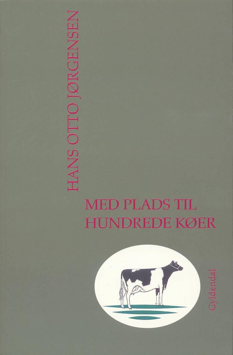 Med plads til hundrede køer af Hans Otto Jørgensen