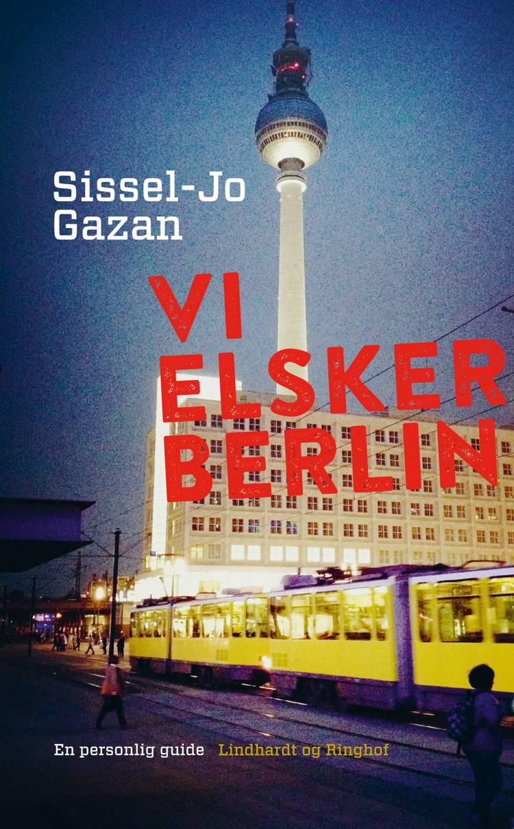 Vi elsker Berlin af Sissel-Jo Gazan