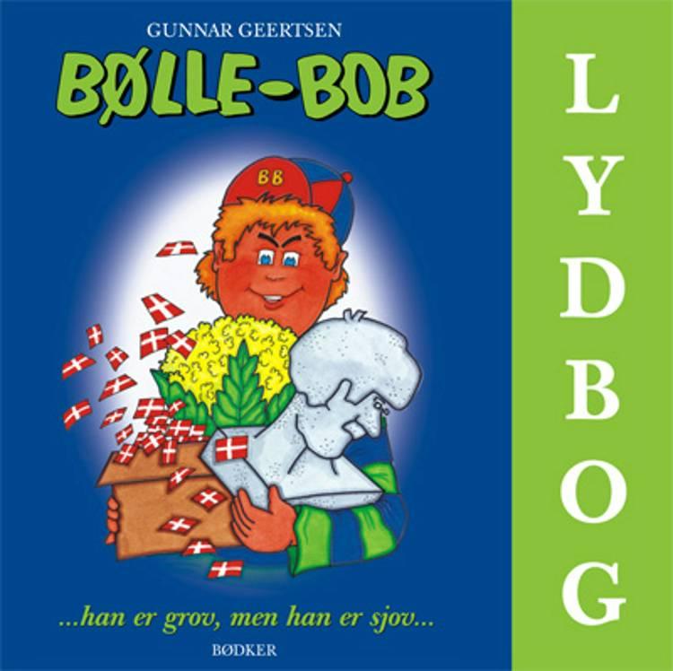 Bølle-Bob - han er grov, men han er sjov af Gunnar Geertsen