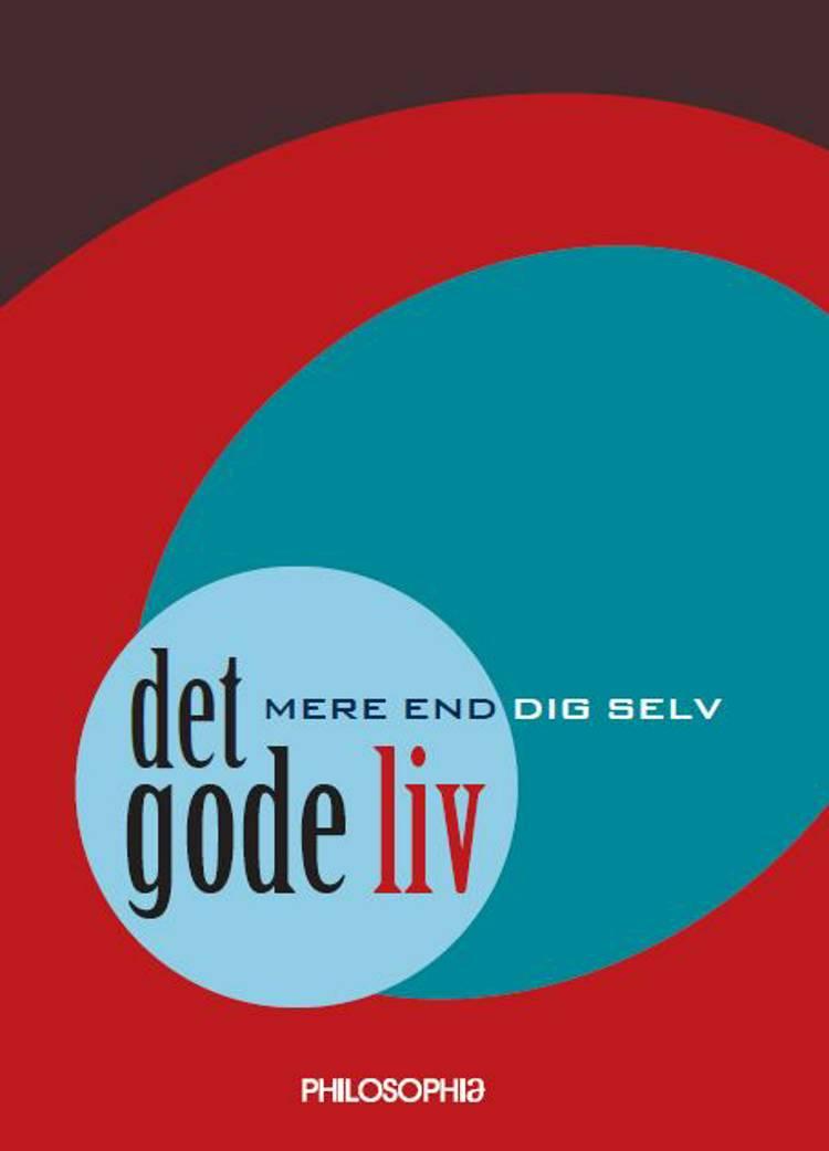 Det gode liv - mere end dig selv af Johannes Andersen, Jens Christensen og Dominique Bouchet m.fl.