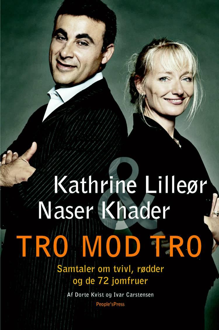 Tro mod tro af Kathrine Lilleør, Naser Khader og Dorte Kvist m.fl.